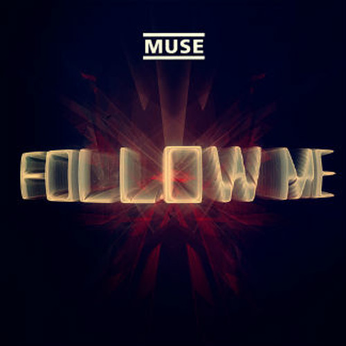 Muse - Follow Me (Thin White Duke Remix)