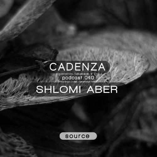 Cadenza Podcast | 040 - Shlomi Aber (Source)