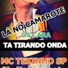 MC TEKINHO SP - LA NO CAMAROTE (( VRS DJ KEVINHO ))