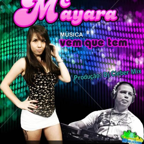 Dj Cleber Mix Feat Mc Mayara - Vem Que Tem (2013)