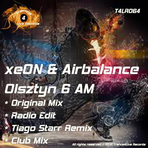 XeON & Airbalance - Olsztyn 6 AM + 2 Massive Remixes! (Out Now!)