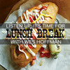 THE LUNCH BREAK with Wes Hoffman on MONOCHROMERADIO.com 11.28.12