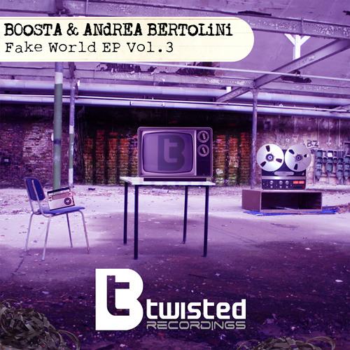 Boosta & Andrea Bertolini - Fake World EP Vol.3