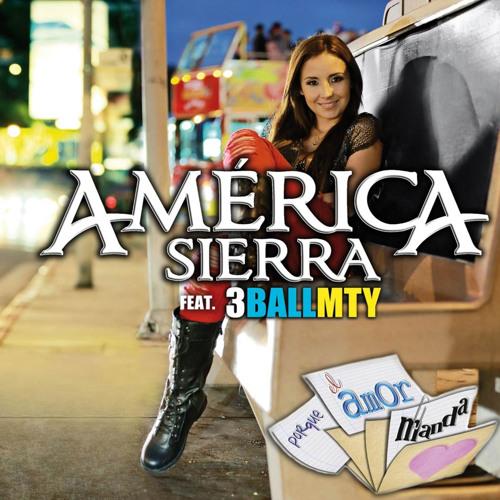 América Sierra - Porque el amor manda (feat. 3BallMTY)