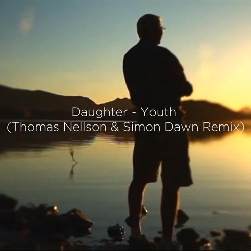Daughter - Youth (Thomas Nellson & Simon Dawn Remix)