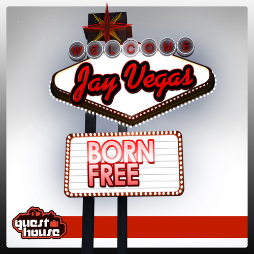 Jay Vegas - Born Free (Guesthouse)