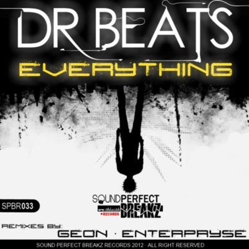 Dr beats - everything(Geon remix)[sound perfect breakz]OUT NOW!!!!!!!