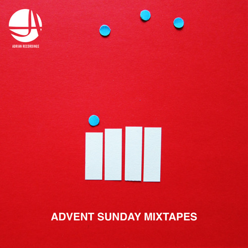 Adrian Recordings Advent Sunday Mixtapes 2012- 1st Advent by BAM SPACEY