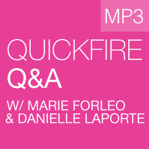 Rapid Fire Q&A with Danielle LaPorte and Marie Forleo