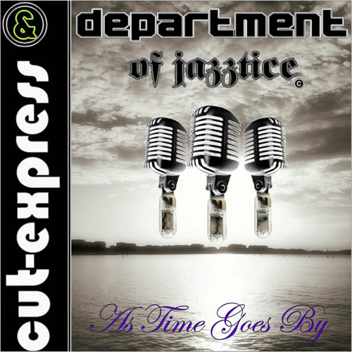 CUT-EXPRESS & DEPARTMENT OF JAZZTICE © AS TIME GOES BY (Feat.the Nightfly - LiveAct)