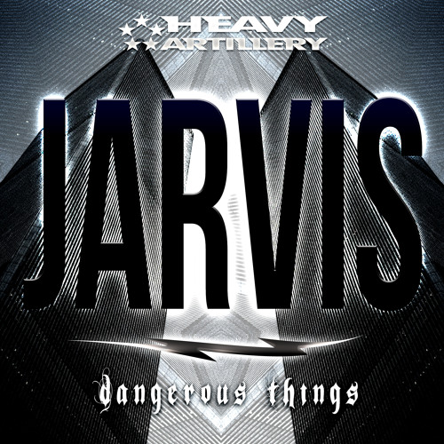 3 - Jarvis - Dangerous Things (out now!)