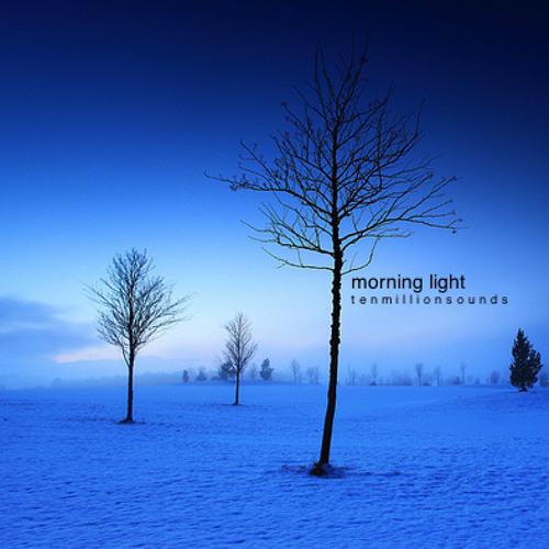 Ten Million Sounds - Morning Light Compilation
