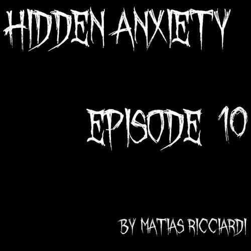 Matias Ricciardi - Hidden Anxiety (EPISODE 10 Intro)