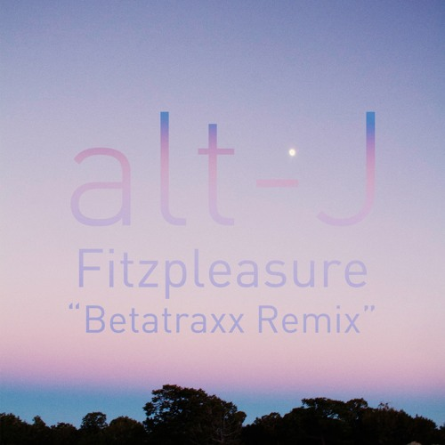 alt j fitzpleasure betatraxx remix