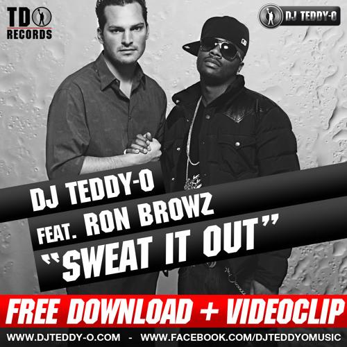 "DJ Teddy-O feat. RON BROWZ - ""Sweat It Out"""