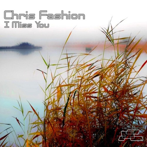 Chris Fashion - I Miss You (MihayLove Remix)