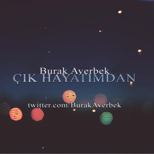 Burak Averbek - Çık Hayatımdan (Produced by Burak Averbek)