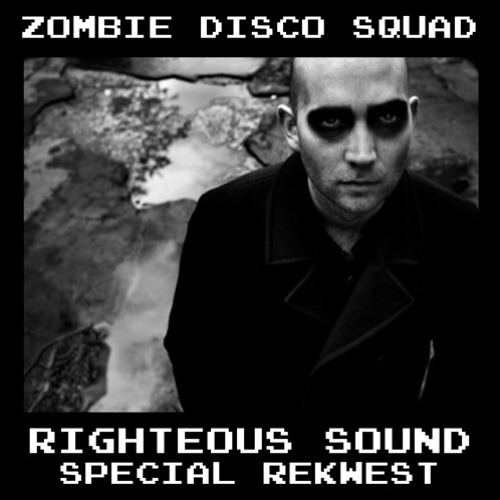 Zombie Disco Squad - Righteous Sound (Special ReKwest) Out now on Legitmix