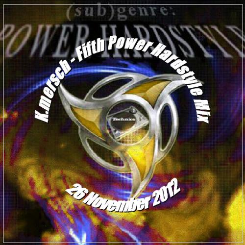 K.mersch - Fifth Power Hardstyle Mix (26 November 2012)