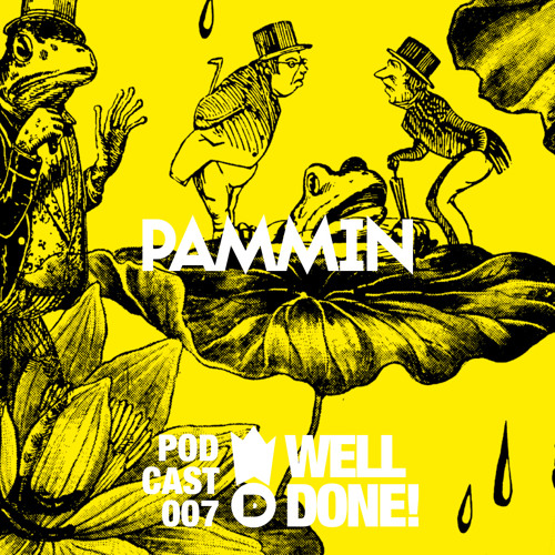 WellDone! Music - Podcast 007 - Pammin