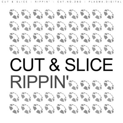 Rippin' by Cut & Slice