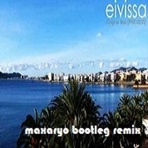 Skyflash - Eivissa ( Maxaryo Bootleg RMX - unmastered edit )