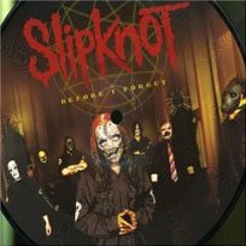 BEFORE I FORGET [SLIPKNOT] (REMIX)