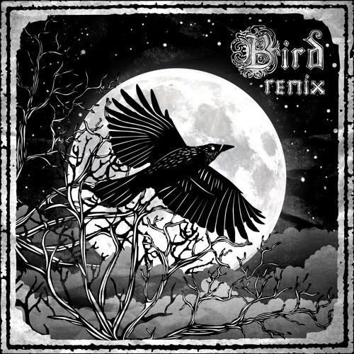 I Am The Mountain (Monochrome Remix)- Bird