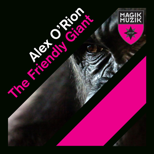 Alex O'Rion - The Friendly Giant (Trance Mix)