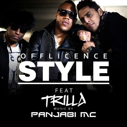 Style - Offlicence ft. Trilla & Panjabi MC