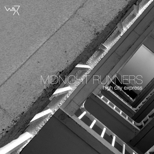 Darker Than Wax 900 hits giveaway : Midnight Runners - High City Express