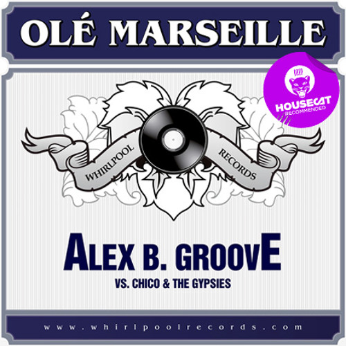 Alex B. Groove vs. Chico&The Gypsies-Olé Marseille (Nico Pusch Remix)-Newpool Music