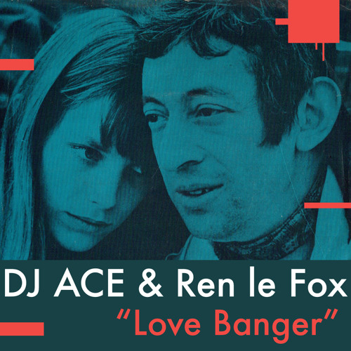 DJ ACE & Ren le Fox - Love Banger Master 320 Free DL