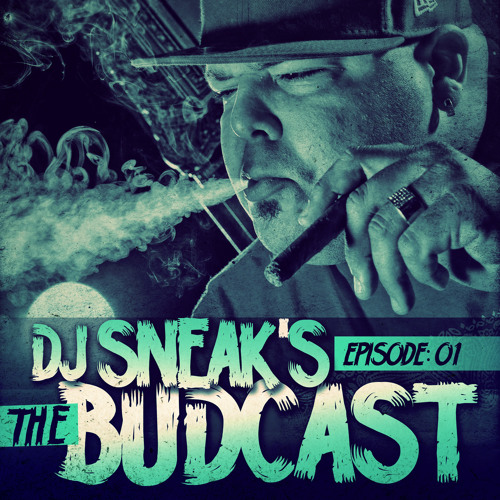 DJ SNEAK | THE BUDCAST | EPISODE 01 | SNEAK BEATS MUSIC