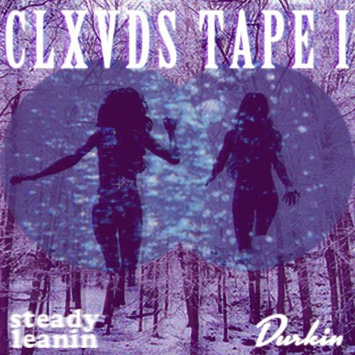 Durkin x Steady Leanin' - CLXVDS TAPE I [Premiered on Haförninn (Iceland Radio)]