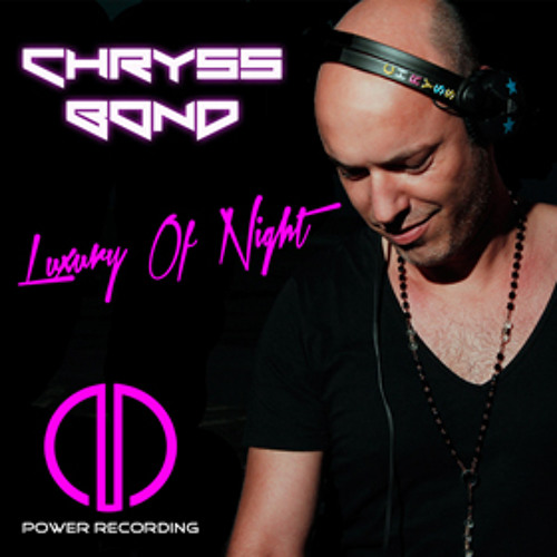 Chryss Bond Luxury of Night Original Mix