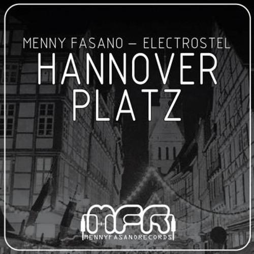 Menny Fasano, Electrostel - Hannover Platz (Miracoda Remix) [Teaser]