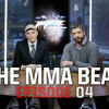 the mma beat   episode 4