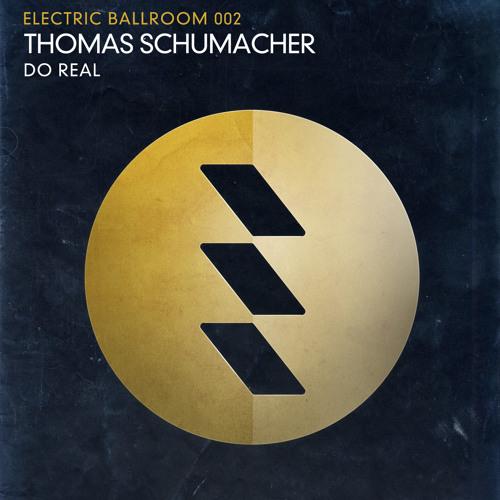 THOMAS SCHUMACHER - DO REAL (Snippet)