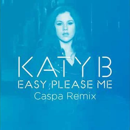 Katy B - Easy Please Me (Caspa Remix)