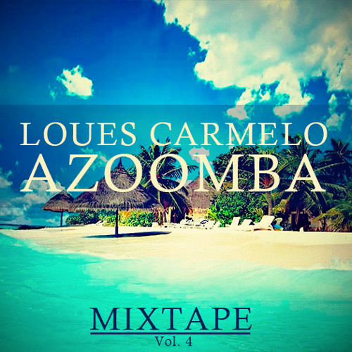 Loues Carmelo -  Azoomba Vol.4 | DOWNLOAD NOW!!