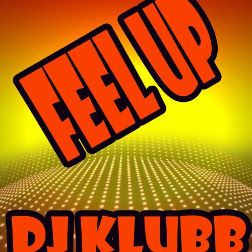 Dj Klubb - Feel Up (Old Mix Klubb) (( YA A LA VENTA ))