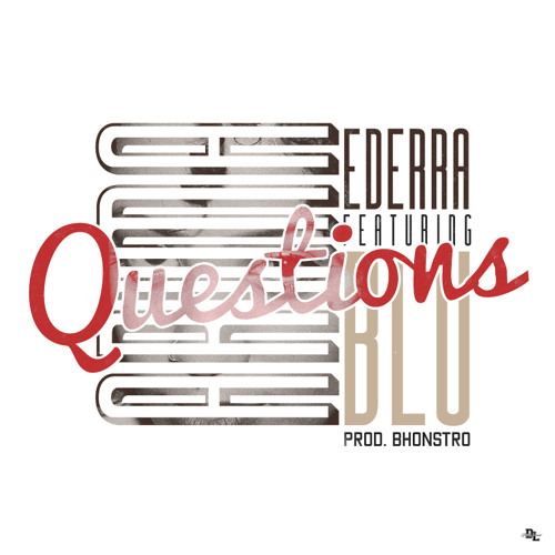 Questions (Ft. Blu) (Prod. Bhonstro)