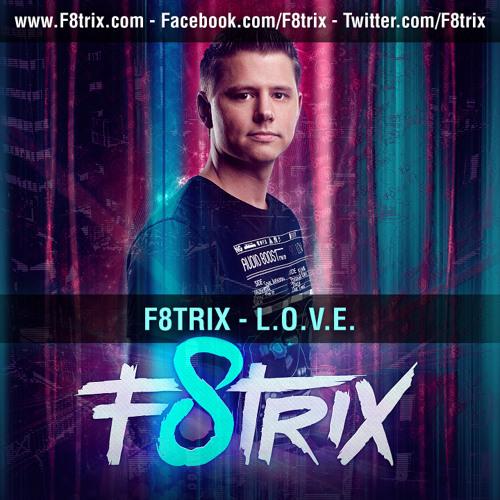 F8trix - L.O.V.E