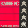 Bizarre Inc. - Playing With Knives (Chocolate Puma Bootleg)