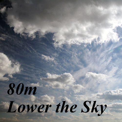 80m - Lower the Sky