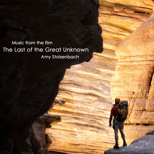 Original Score from the film Last of the Great Unknown