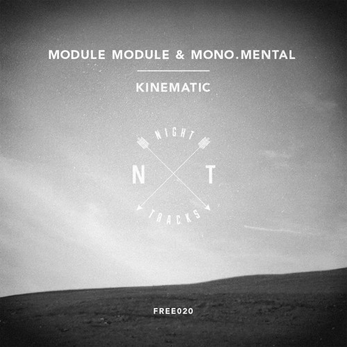 Module Module & Mono.Mental - Kinematic [Night Tracks Free Download]
