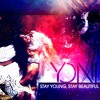 Stay Young, Stay Beautiful (Yoni Bootleg)