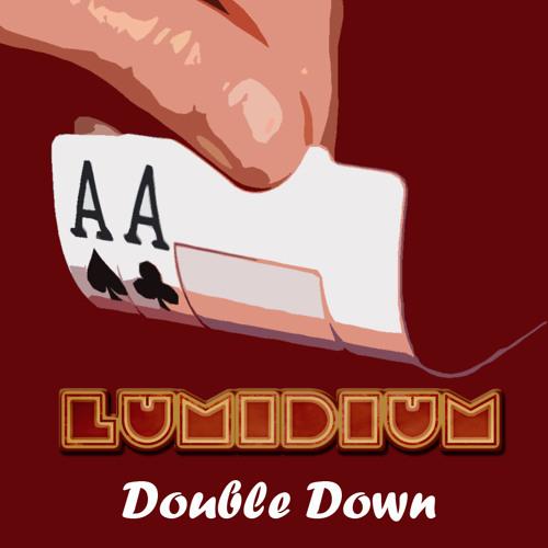 Lumidium-Double Down